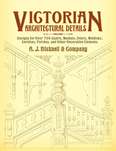 Victorian Architectural Details: Designs for Over 700 Stairs, Mantels, Doors, Windows, Cornices, Porches, and Other Decorative Elements (Dover Architecture) (English Edition)