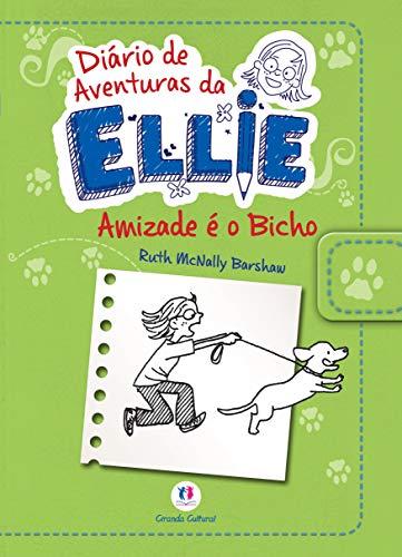 Diário de aventuras da Ellie - Amizade é o bicho - Livro 3: Volume 3