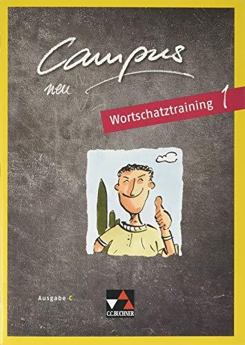Campus C - neu / Campus C Wortschatztraining 1 - neu: Gesamtkurs Latein in drei Bänden (Campus C - neu: Gesamtkurs Latein in drei Bänden)