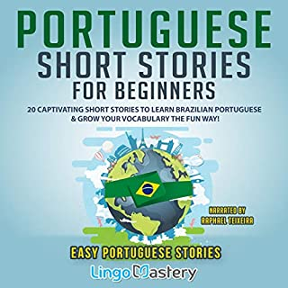 Portuguese Short Stories for Beginners: 20 Captivating Short Stories to Learn Brazilian Portuguese & Grow Your Vocabulary the Fun Way! cover art