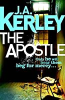 The Apostle (Carson Ryder) by J A Kerley(2014-12-18)