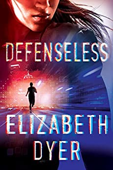 Defenseless (Somerton Security Book 1) by [Elizabeth Dyer]