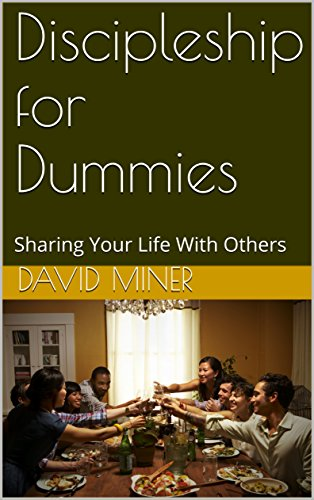 Book: Discipleship for Dummies - Sharing Your Life With Others by David L. Miner