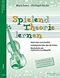Spielend Theorie lernen: Mit Erklärungen und über 175 Trainingsfragen rund um die Violine