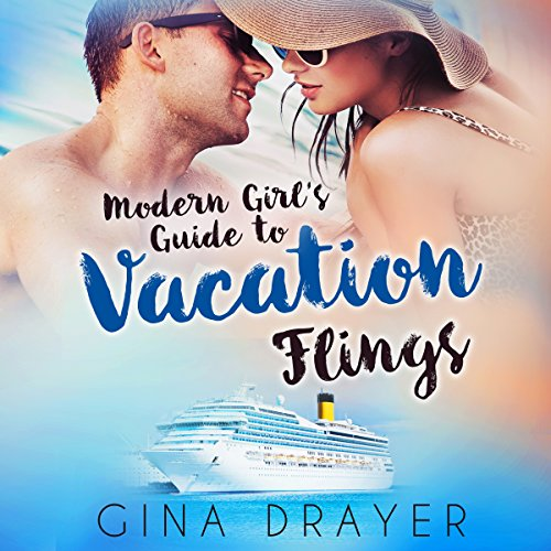 Modern Girl's Guide To Vacation Flings audiobook cover art