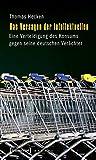 Das Versagen der Intellektuellen: Eine Verteidigung des Konsums gegen seine deutschen Verächter (X-Texte zu Kultur und Gesellschaft)