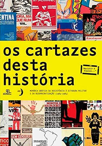 Os cartazes desta história: Memória gráfica da resistência à Ditadura Militar e da redemocratização (1964 - 1985)