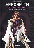 Aerosmith. 40 anni di storia. Dai Toxic Twins a Guitar Hero (Gli uragani)