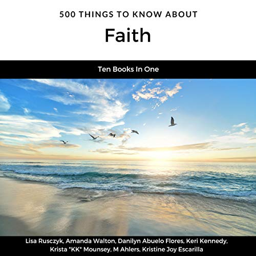 500 Things to Know About Faith     Spiritual Discipline, Living in the Moment, Mediation, Pray, Balance, Optimism, Fruits of the Spirit, Journaling, and More              By:                                                                                                                                 Amanda Walton,                                                                                        Danilyn Abuelo Flores,                                                                                        Keri Kennedy,                   and others                          Narrated by:                                                                                                                                 Kelly A. Thomas                      Length: 5 hrs and 12 mins     Not rated yet     Overall 0.0