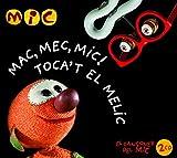 Mac,Mec,Mic Toca't El Melic 'Totes Les Cançons Del Mic'