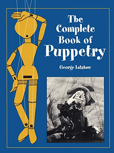 Compare Textbook Prices for The Complete Book of Puppetry Dover Craft Books Illustrated Edition ISBN 0800759409525 by Latshaw, George