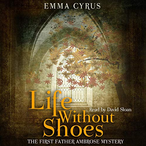 Life Without Shoes: The First Father Ambrose Mystery audiobook cover art