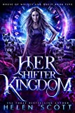 Her Shifter Kingdom (House of Wolves and Magic Book 5) (Kindle Edition)