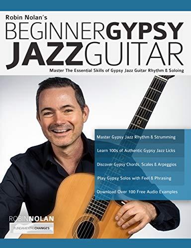 Beginner Gypsy Jazz Guitar: Master the Essential Skills of Gypsy Jazz Guitar Rhythm & Soloing (Play Gypsy Jazz Guitar Book 1) (English Edition)