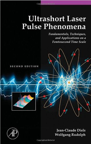 Ultrashort Laser Pulse Phenomena: Fundamentals, Techniques, and Applications on a Femtosecond Time Scale (Optics & Photonics Series) (English Edition)