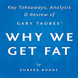 Why We Get Fat and What to Do About It, by Gary Taubes cover art