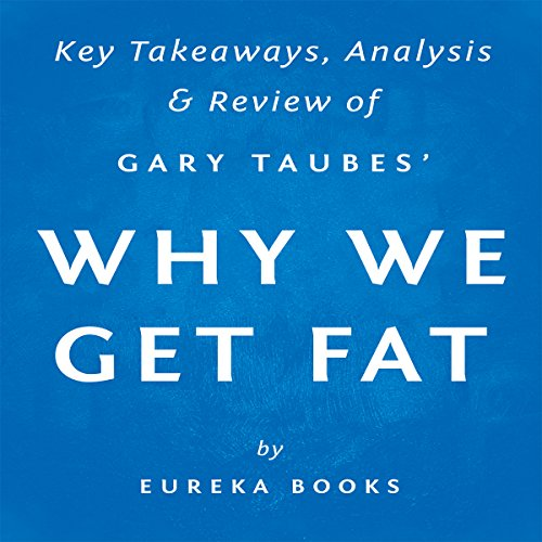 Why We Get Fat and What to Do About It, by Gary Taubes audiobook cover art