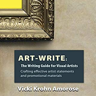 Art-Write: The Writing Guide for Visual Artists                   By:                                                                                                                                 Vicki Krohn Amorose                               Narrated by:                                                                                                                                 Rebekah Nemethy                      Length: 2 hrs and 30 mins     2 ratings     Overall 4.5