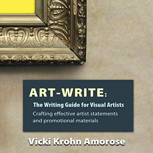 Art-Write: The Writing Guide for Visual Artists Audiobook By Vicki Krohn Amorose cover art