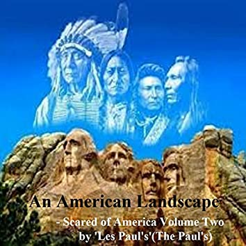 An American Landscape (Scared of America Volume Two)