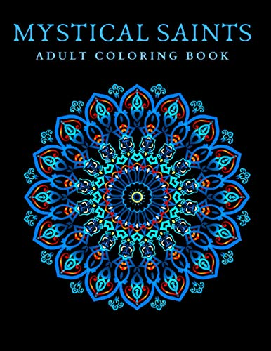 Mystical Saints: Coloring Book | Mid to Expert Difficulty | Detailed Mandala Geometric Designs | 8.5x11 | 100 pages