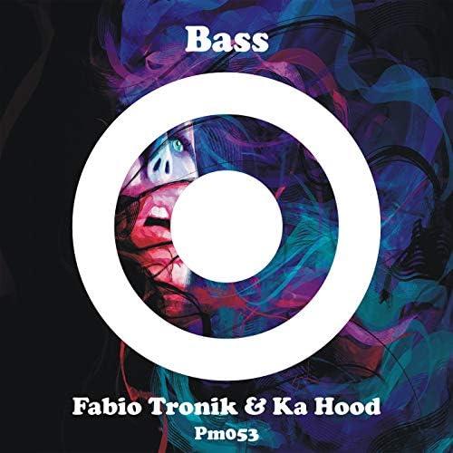 Fabio Tronik & Ka Hood