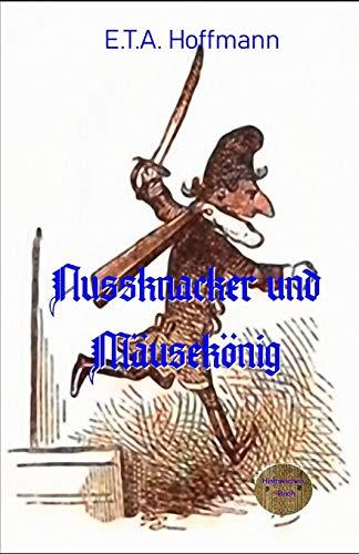 Nussknacker und Mäusekönig: Illustrierte Ausgabe (Illustrierte Romane der Weltliteratur, Band 4)