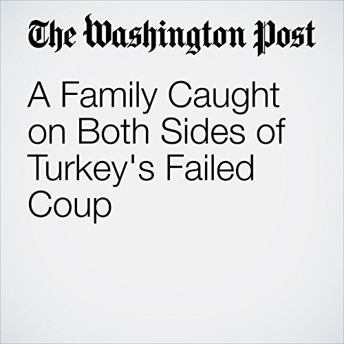 A Family Caught on Both Sides of Turkey's Failed Coup cover art