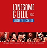 Lonesome & Blue Vol.2-Under the Covers [Vinyl LP]
