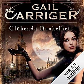 Glühende Dunkelheit     Lady Alexia 1              Autor:                                                                                                                                 Gail Carriger                               Sprecher:                                                                                                                                 Tanja Fornaro                      Spieldauer: 11 Std. und 40 Min.     443 Bewertungen     Gesamt 4,3