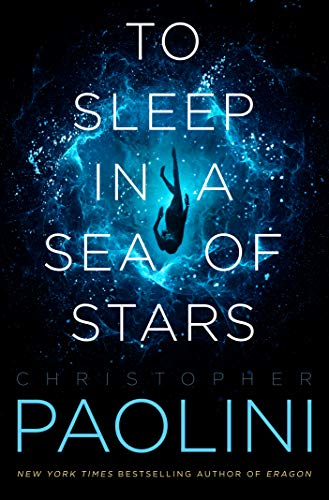 Amazon.com: To Sleep in a Sea of Stars eBook: Paolini, Christopher: Kindle  Store