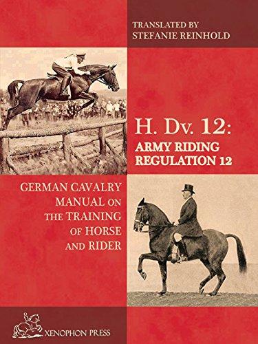 H. Dv. 12: Army Riding Regulation 12 (English Edition)
