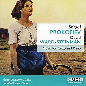 Sergei Prokofiev And David Ward-steinman: Music For Cello And Piano