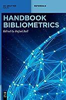 Handbook Bibliometrics (De Gruyter Reference)