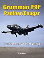 Grumman F9F Panther/Cougar: First Grumman Cat of the Jet Age by Brad Elward(2010-07-02)