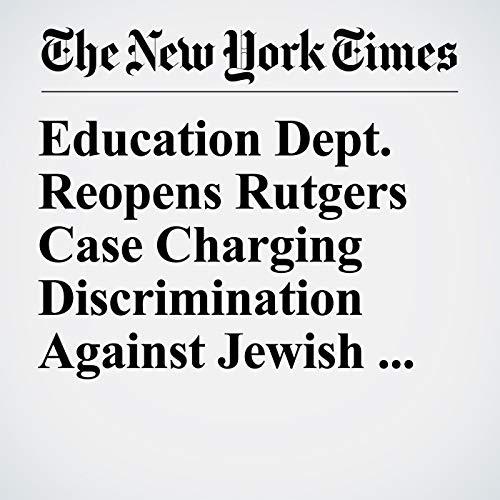 Education Dept. Reopens Rutgers Case Charging Discrimination Against Jewish Students copertina
