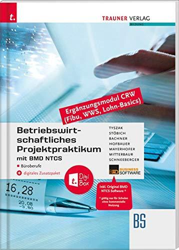 Betriebswirtschaftliches Projektpraktikum für Büroberufe mit BMD NTCS (CRW-Module: Fibu, WWS-Basics, Lohn-Basics) + digitales Zusatzpaket