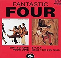 Got to Have Your Love / Bring Your Own Funk by Fantastic Four (2006-05-29)