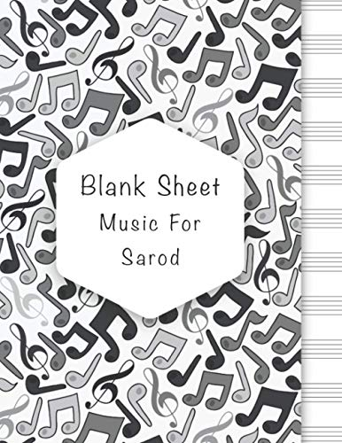 Blank Sheet Music For Sarod: Music Manuscript Paper, Clefs Notebook, composition notebook, Blank Sheet Music Compositio, (8.5 x 11 IN) 110 Pages, 110 ... Standard for students / Professionals V.02