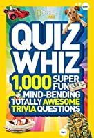 National Geographic Kids Quiz Whiz: 1,000 Super Fun, Mind-bending, Totally Awesome Trivia Questions (National Geographic Kids-quiz Whiz)