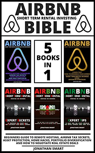 Airbnb Short Term Rental Investing Bible: Beginners Guide To Remote Hosting, Airbnb Tax Secrets, Asset Protection, Home Hacks, Portfolio Diversification ... Estate Deals 5 Books in 1 (English Edition)