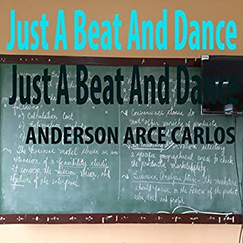 Just a Beat and Dance