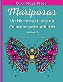 Mariposas – Un hermoso Libro de Colorear para Adultos: 35 Fantásticos Dibujos de Mariposas, Libélulas, Abejas y Otros Insectos con Mandalas y Flores. Relajante y Antiestrés (Spanish Edition)