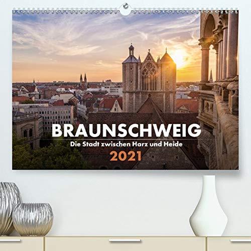Braunschweig - Die Stadt zwischen Harz und Heide (Premium, hochwertiger DIN A2 Wandkalender 2021, Kunstdruck in Hochglanz): Die schönsten Perspektiven ... (Monatskalender, 14 Seiten ) (CALVENDO Orte)