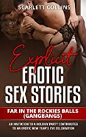 Explicit Erotic Sex Stories: FAR IN THE ROCKIES BALLS (GANGBANGS): An invitation to a holiday party contributes to an erotic New Year's Eve celebration