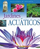 Jardines Acuaticos (Enci. De Jardineria) (Enciclopedia De Jardinería)