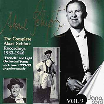 The complete Aksel Schiøtz Recordings 1933-1946 Vol 9