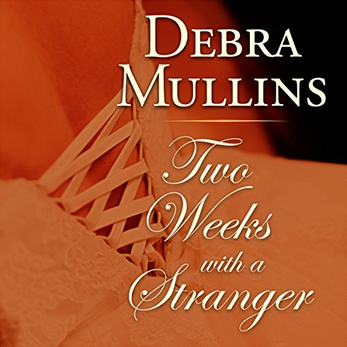 Two Weeks with a Stranger                   By:                                                                                                                                 Debra Mullins                               Narrated by:                                                                                                                                 Tanya Hyde                      Length: 9 hrs and 2 mins     11 ratings     Overall 4.3