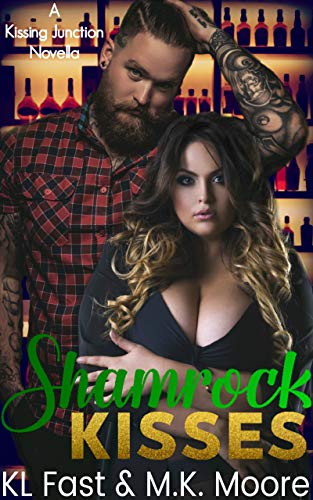 Shamrock Kisses (Kissing Junction, TX Book 7) by [KL Fast, MK Moore]