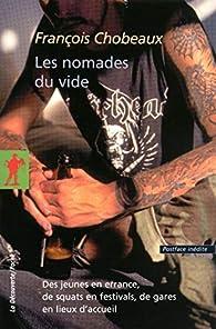 Les nomades du vide : Des jeunes en errance, de squats en festivals, de gares en lieux d'accueil par François Chobeaux